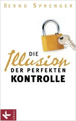 Buchcover Dr. Bernd Sprenger: Illusion der perfekten Kontrolle